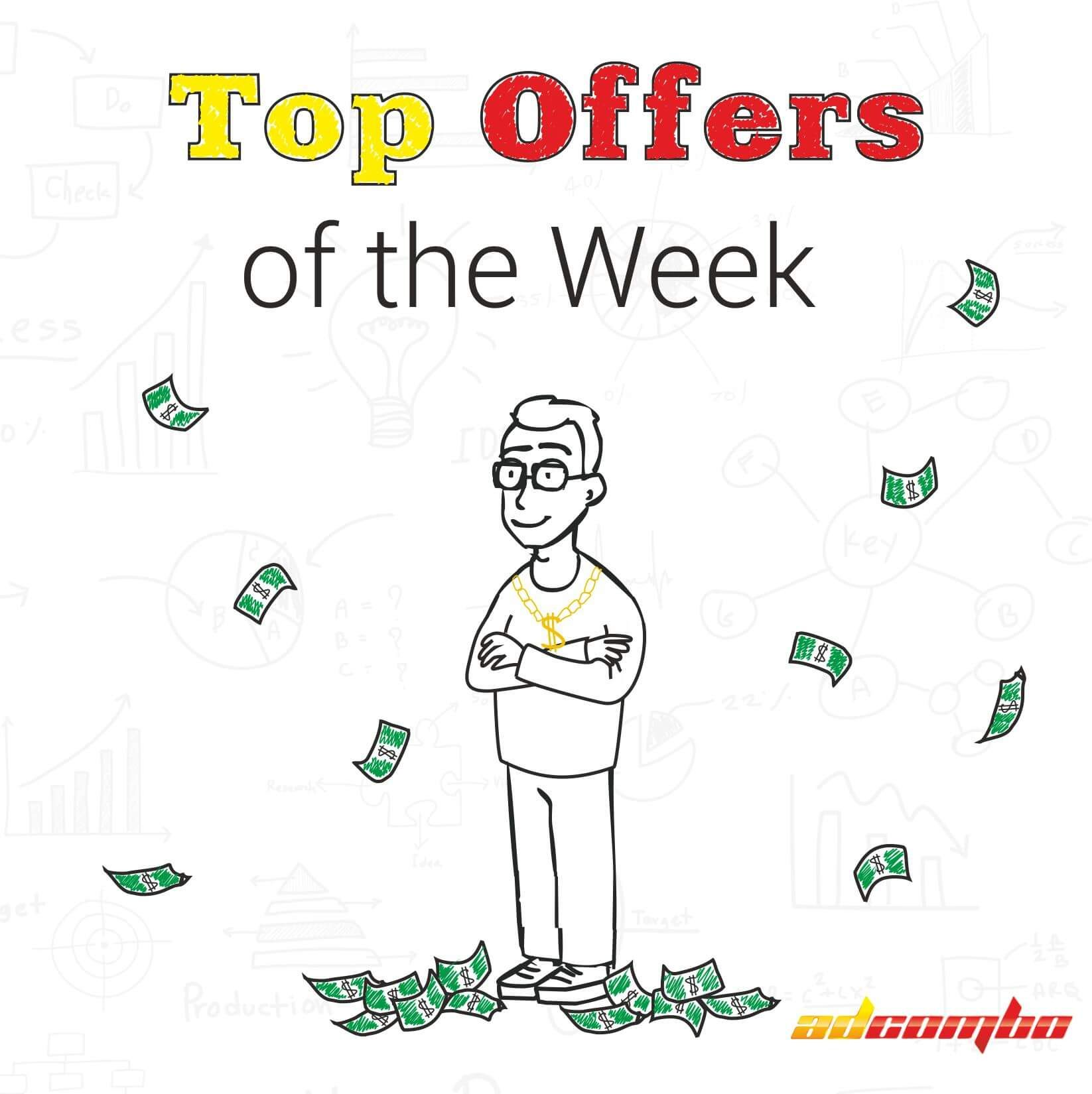 TOP 10 OFFERS OF THE WEEK - AdCombo CPA