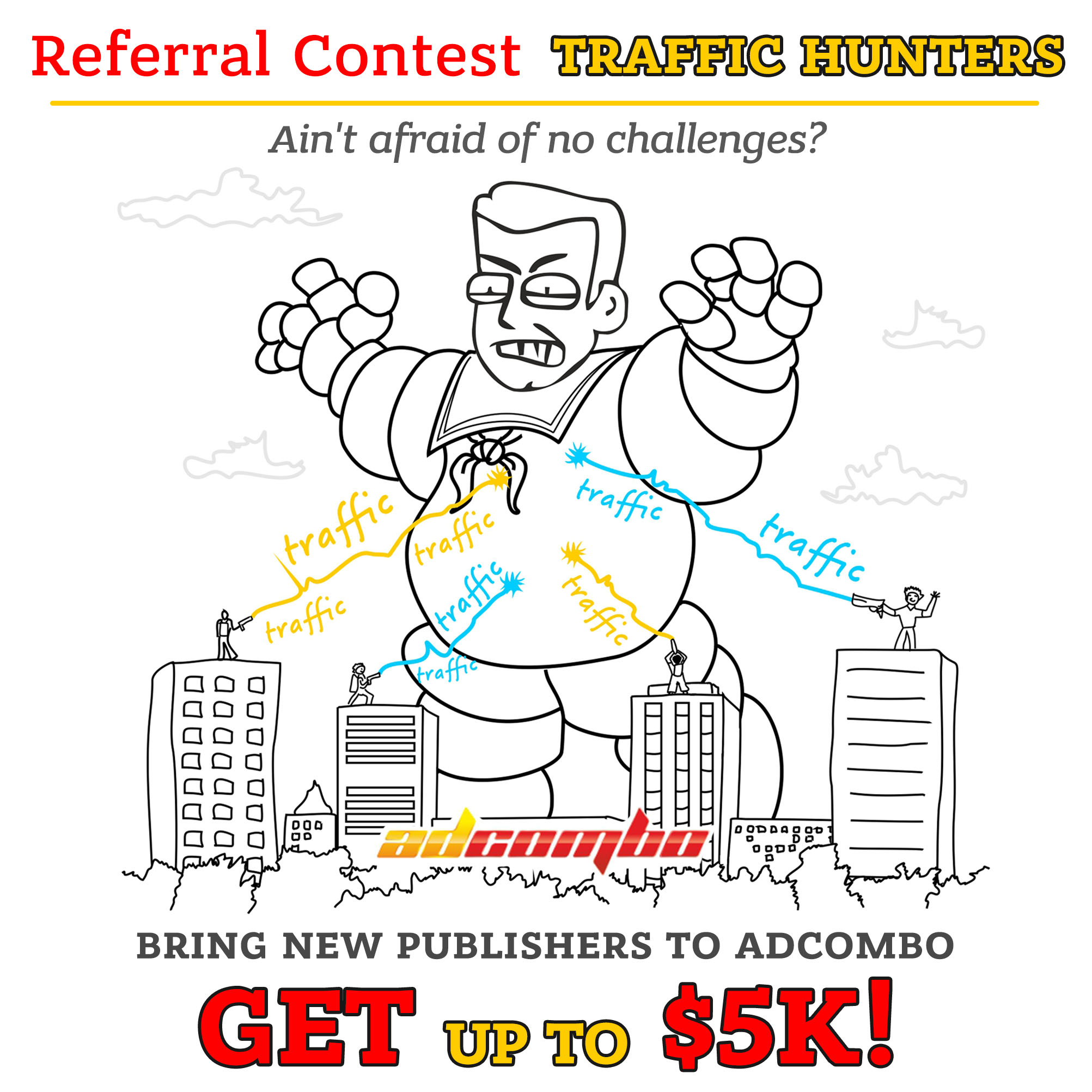 "Take part in our referral contest ""TRAFFIC HUNTERS"" and get up to $5k! - AdCombo"