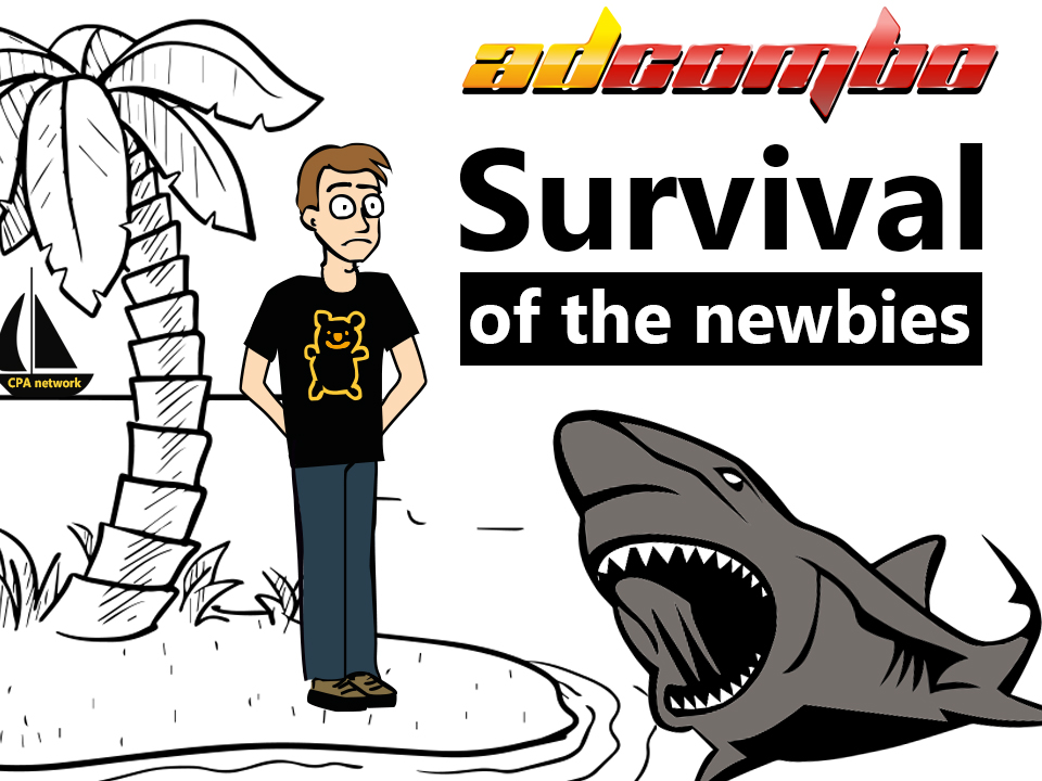 Survival Of The Newbies - AdCombo CPA