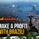 Make a profit with Brazil!